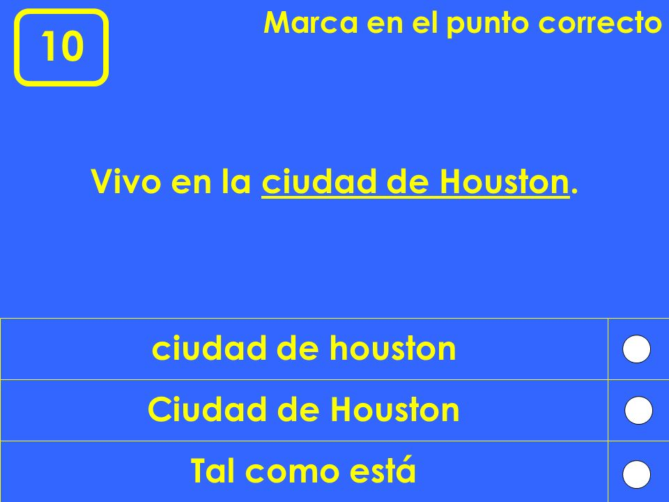 Vivo en la ciudad de Houston.