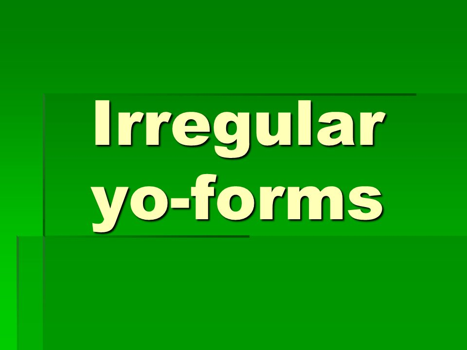 Irregular yo-forms