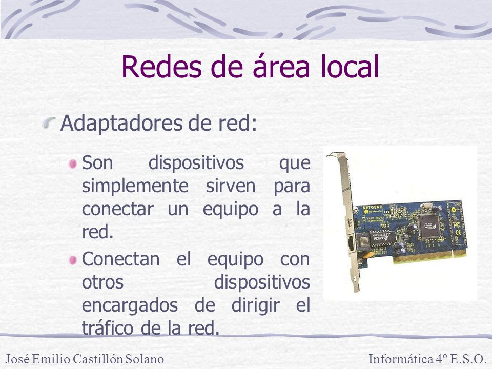 Redes de área local Adaptadores de red: