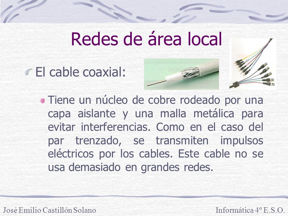 Redes de área local El cable coaxial: