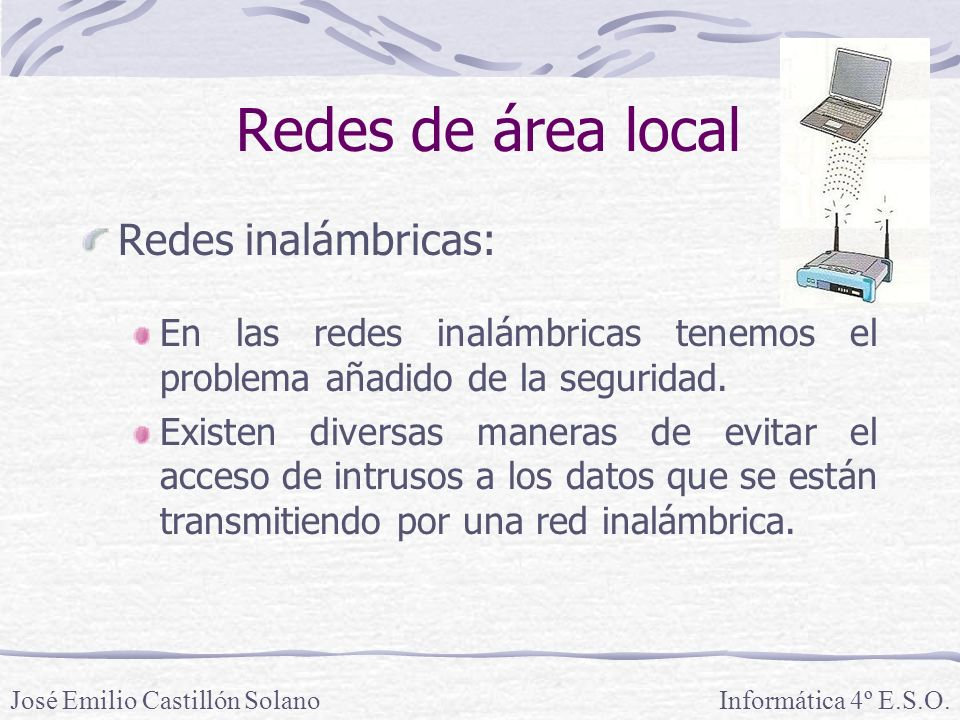 Redes de área local Redes inalámbricas: