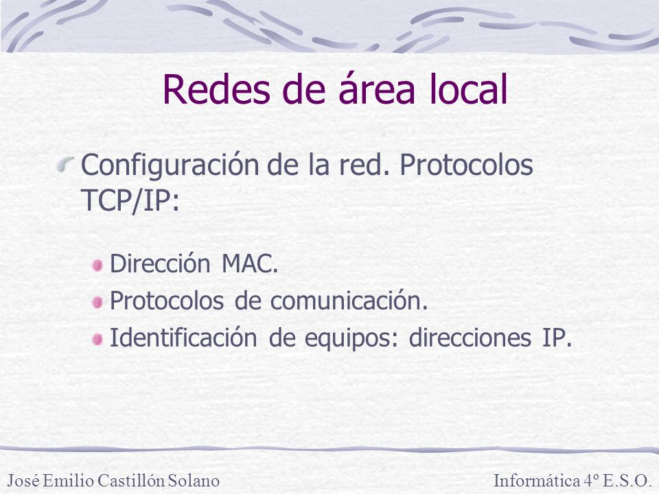 Redes de área local Configuración de la red. Protocolos TCP/IP: