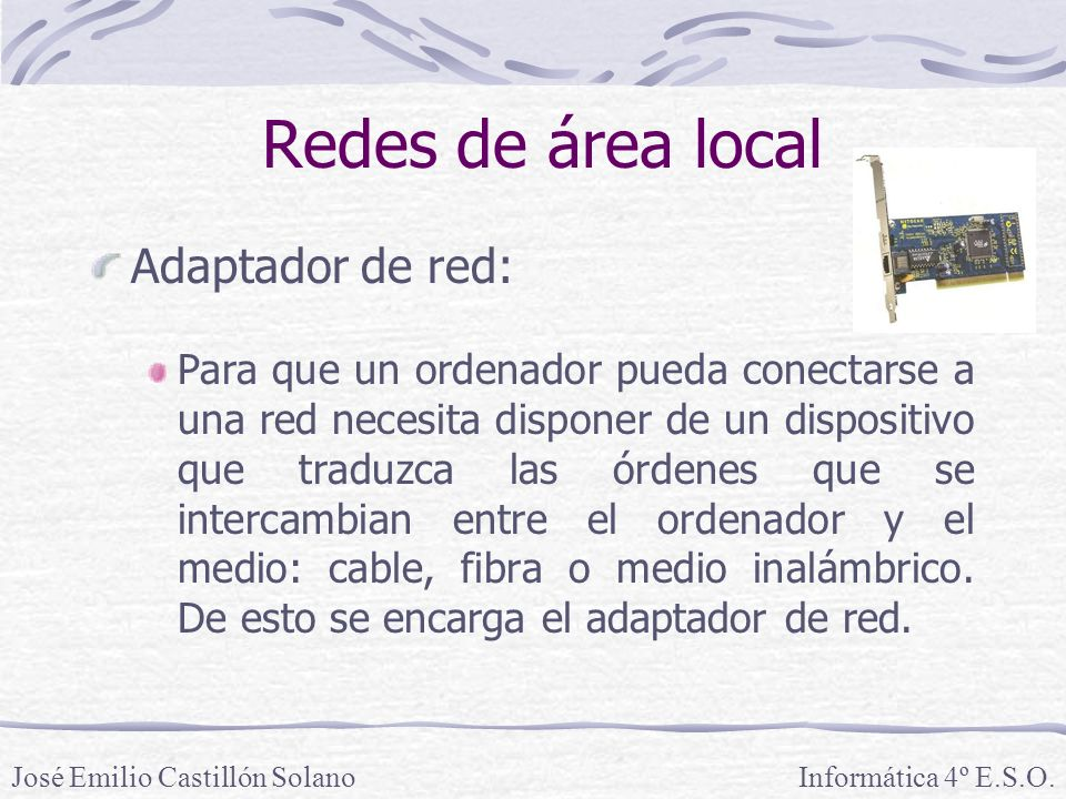Redes de área local Adaptador de red: