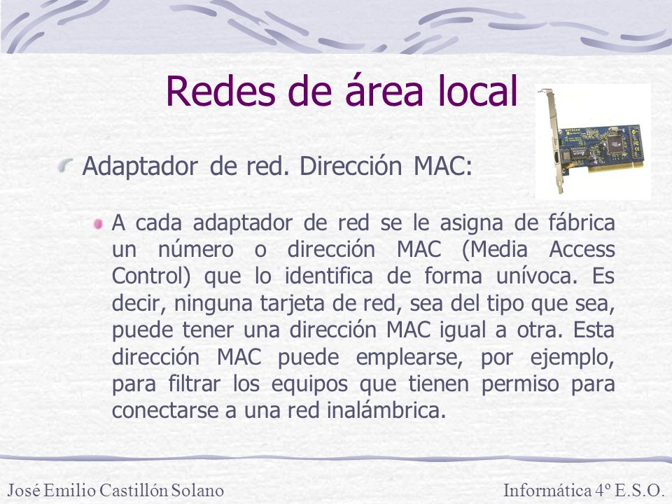 Redes de área local Adaptador de red. Dirección MAC: