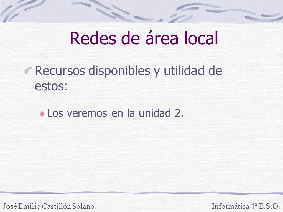 Redes de área local Recursos disponibles y utilidad de estos:
