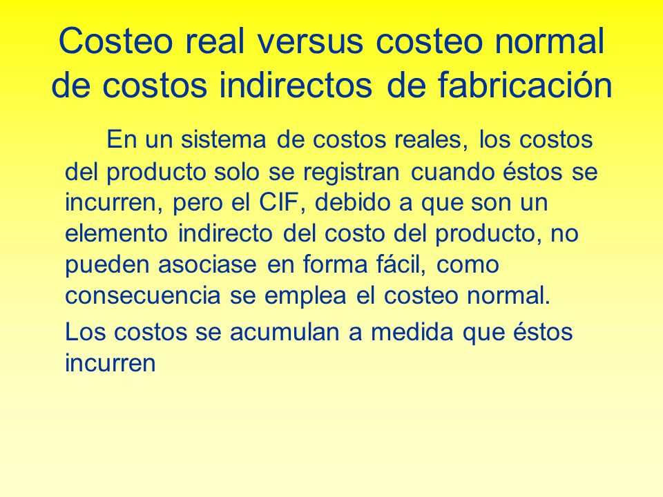Costeo real versus costeo normal de costos indirectos de fabricación