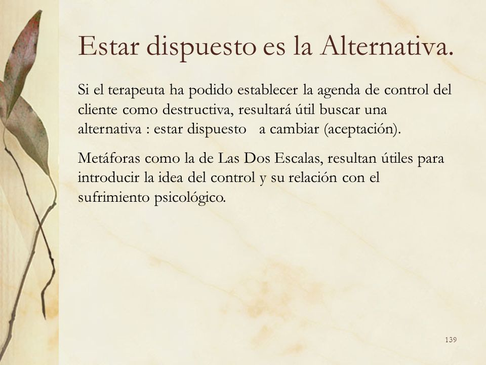 Estar dispuesto es la Alternativa.