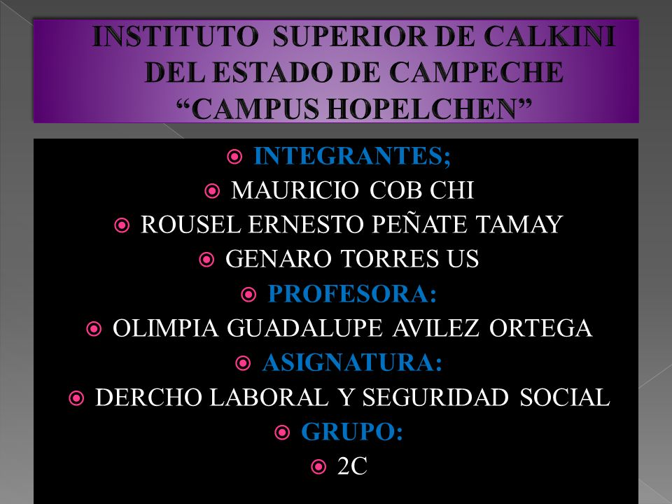 INSTITUTO SUPERIOR DE CALKINI DEL ESTADO DE CAMPECHE CAMPUS HOPELCHEN