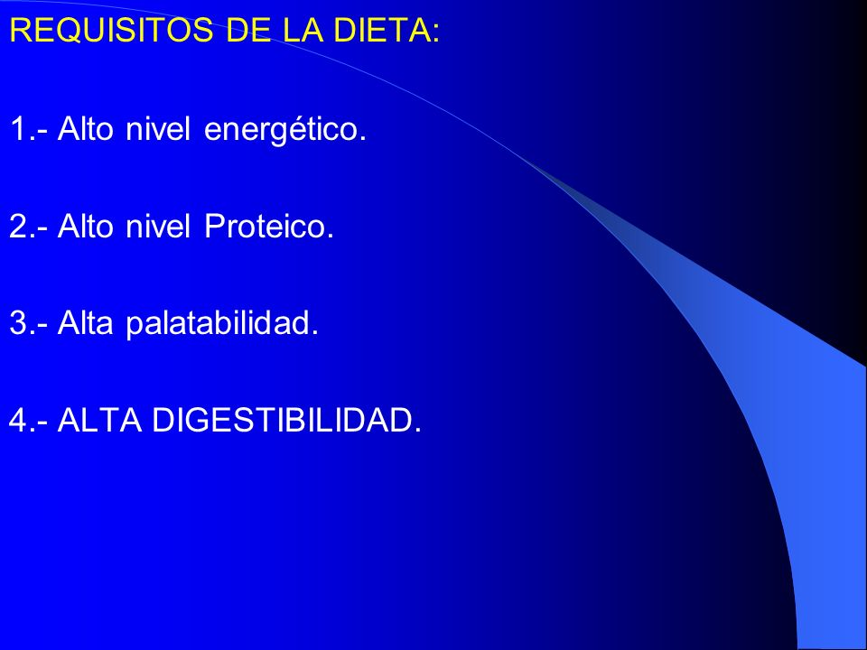 REQUISITOS DE LA DIETA: