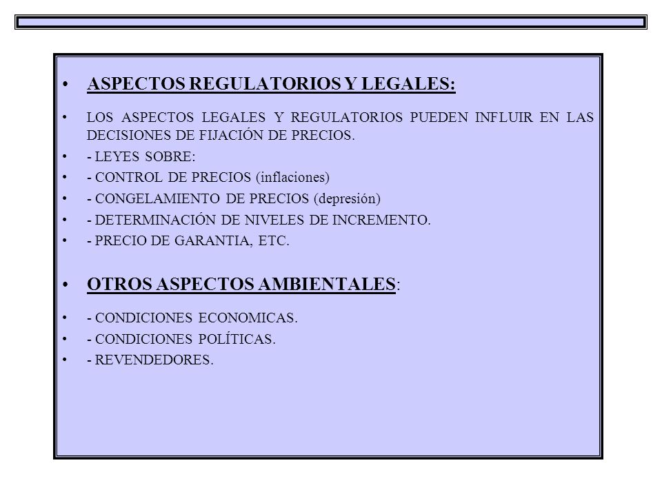 ASPECTOS REGULATORIOS Y LEGALES: