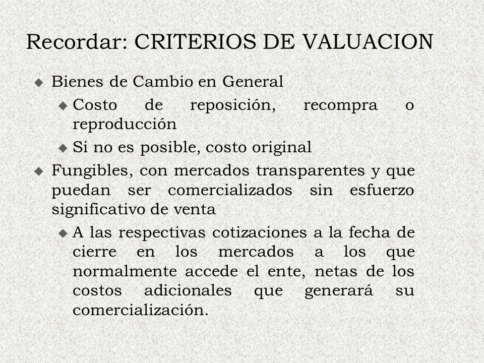 Recordar: CRITERIOS DE VALUACION