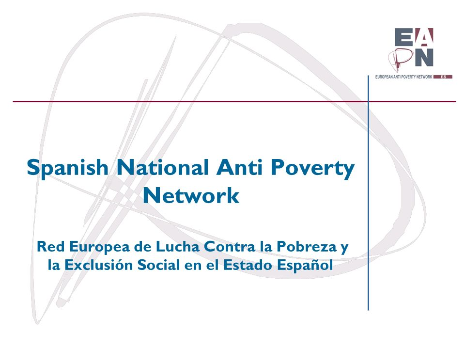 Spanish National Anti Poverty Network Red Europea de Lucha Contra la Pobreza y la Exclusión Social en el Estado Español