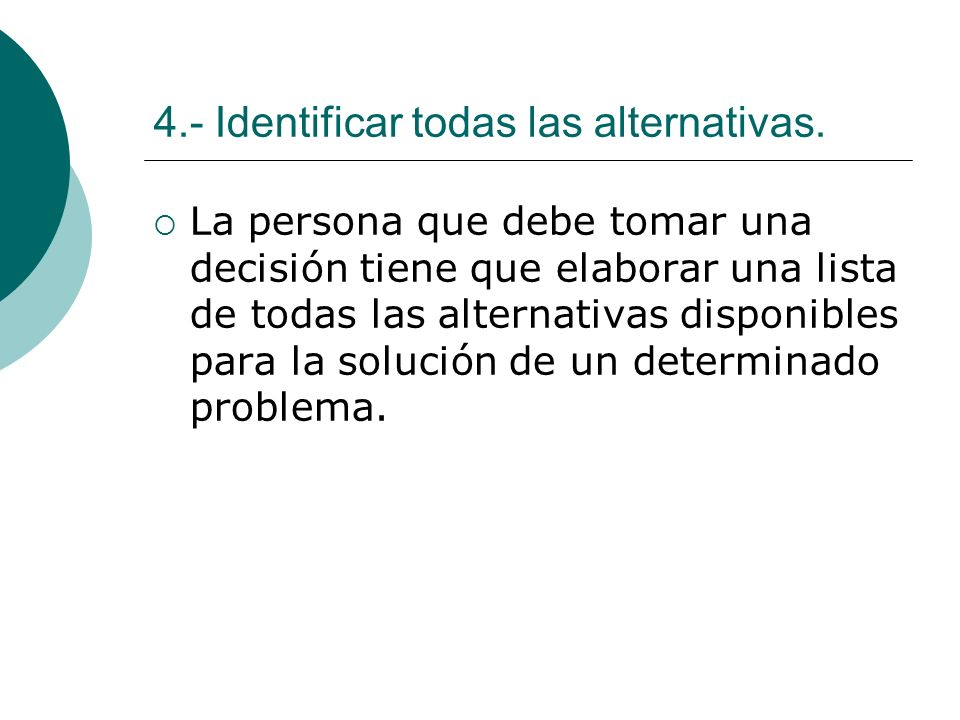 4.- Identificar todas las alternativas.