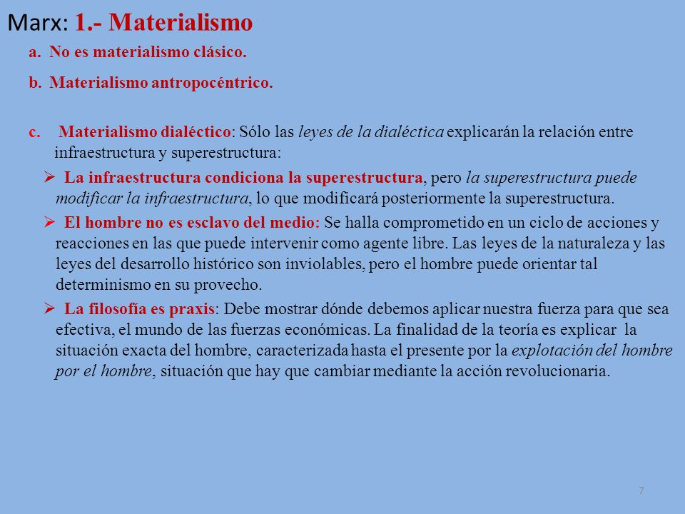 Marx: 1.- Materialismo No es materialismo clásico.