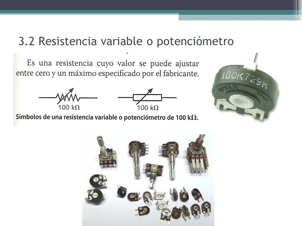 3.2 Resistencia variable o potenciómetro