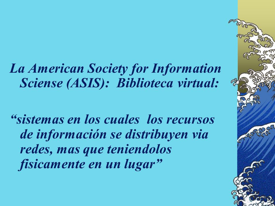La American Society for Information Sciense (ASIS): Biblioteca virtual: