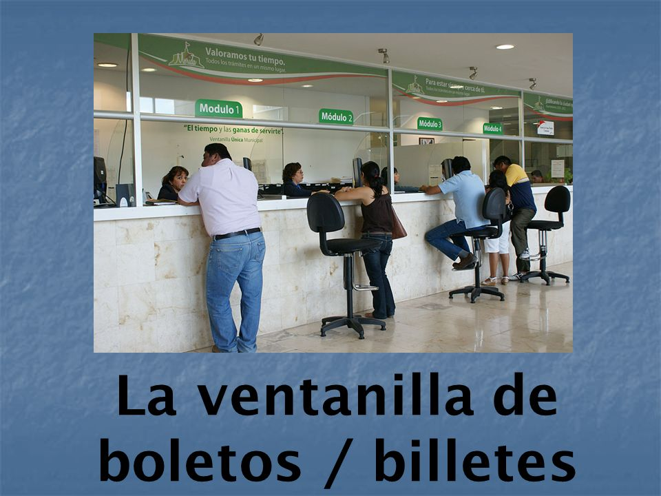 La ventanilla de boletos / billetes