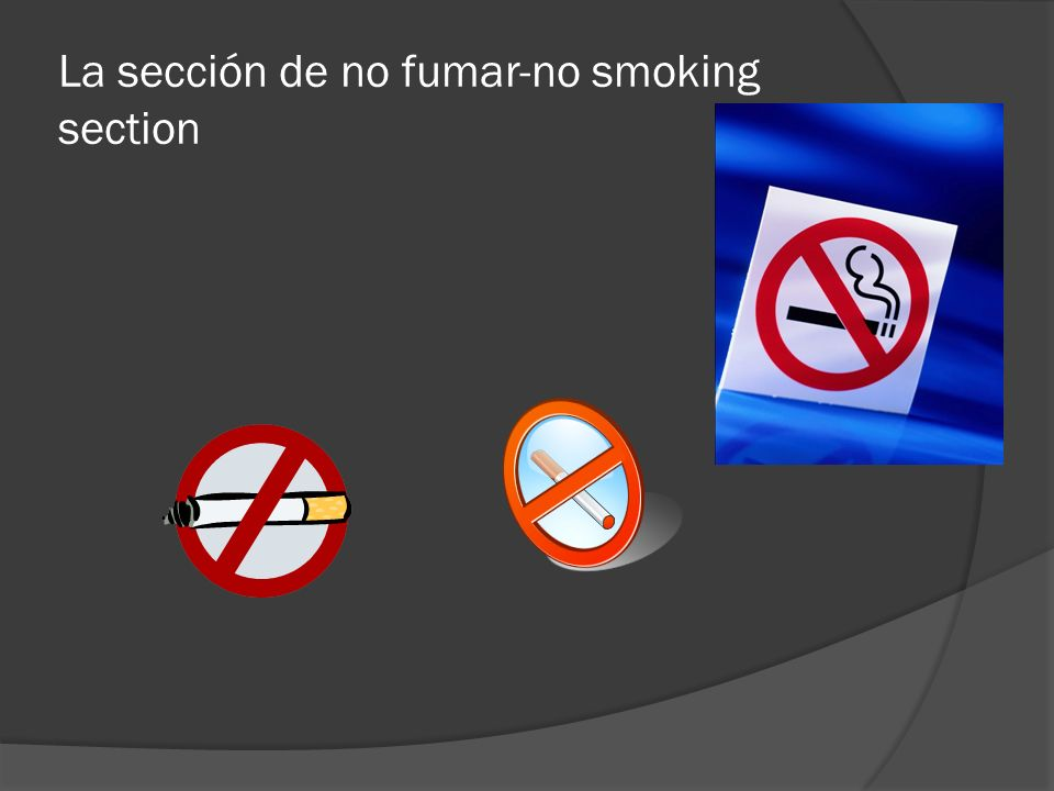 La sección de no fumar-no smoking section