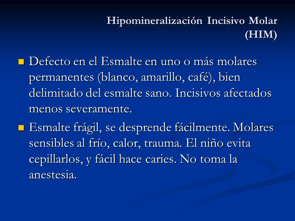 Hipomineralización Incisivo Molar (HIM)