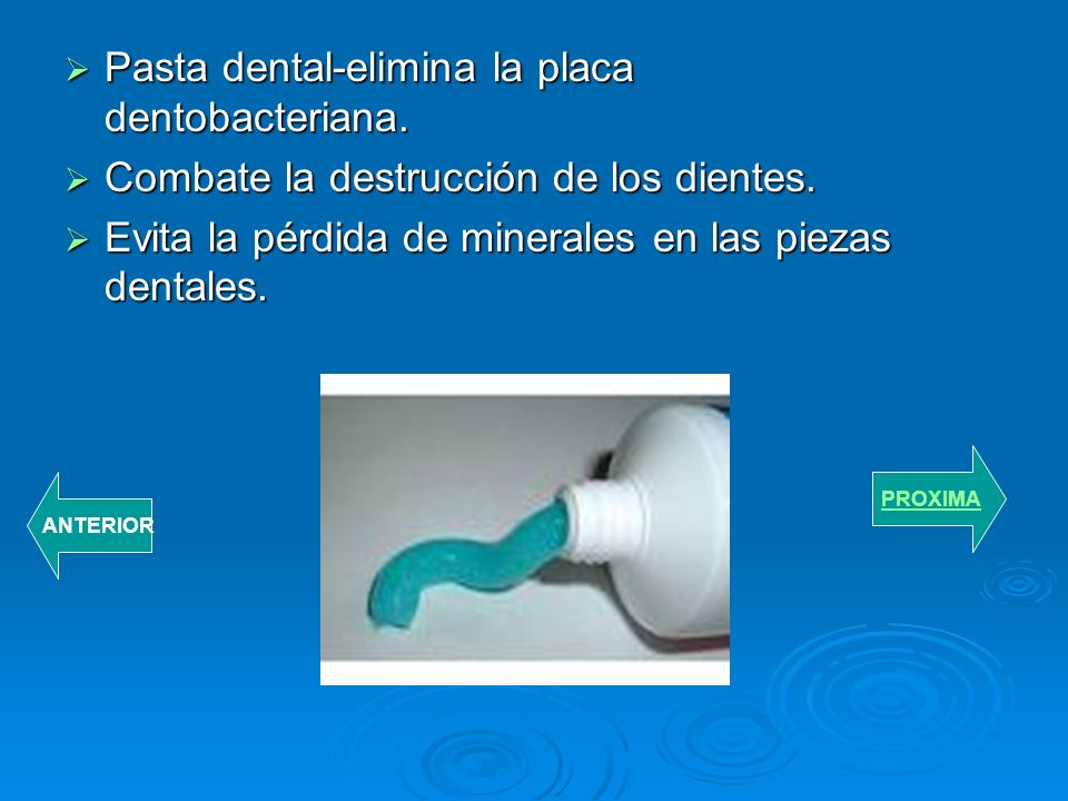 Pasta dental-elimina la placa dentobacteriana.