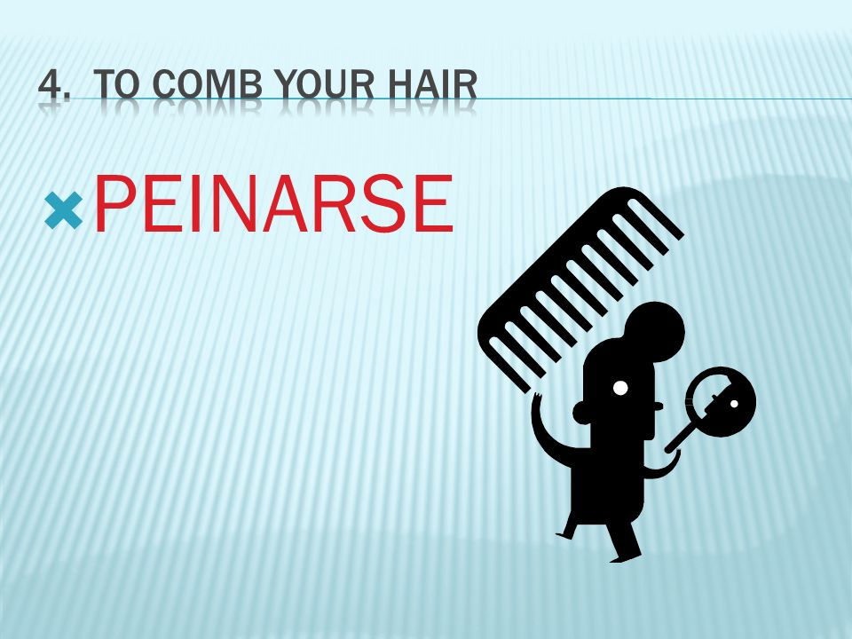 4. To Comb Your Hair PEINARSE