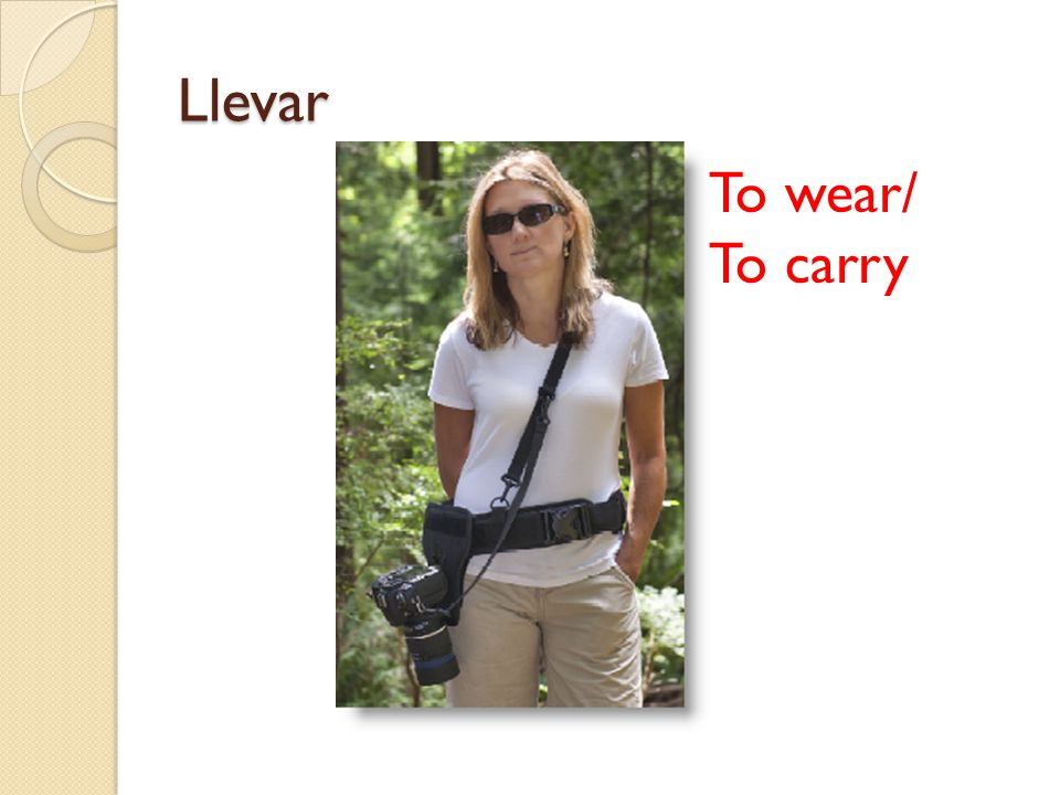 Llevar To wear/ To carry