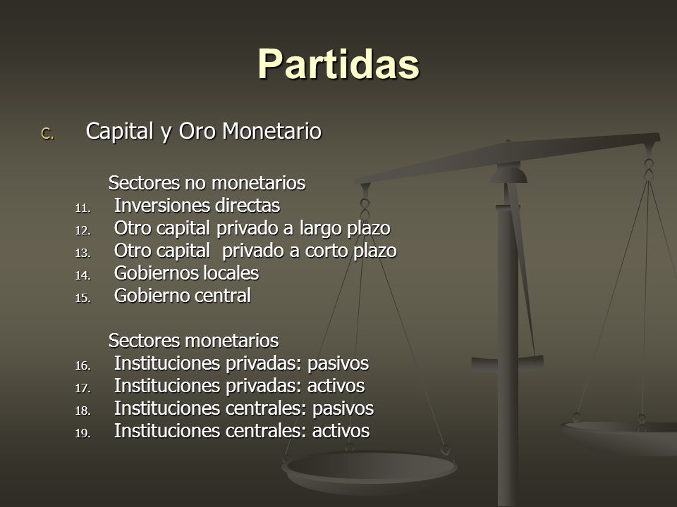 Partidas Capital y Oro Monetario Sectores no monetarios