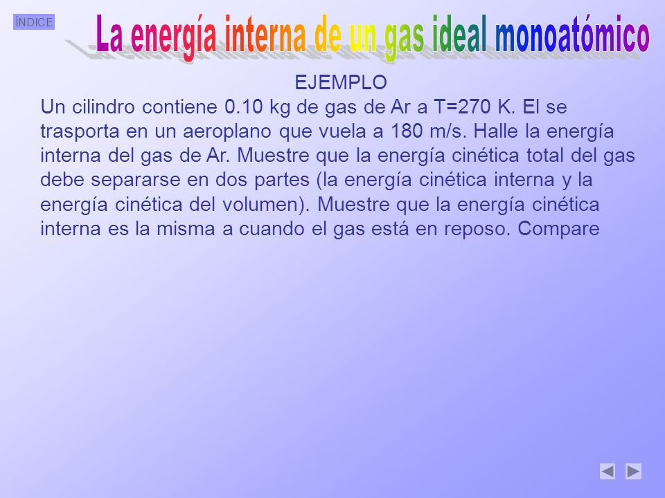 La energía interna de un gas ideal monoatómico