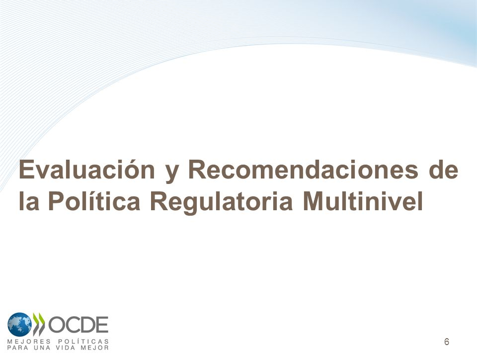 Evaluación y Recomendaciones de la Política Regulatoria Multinivel