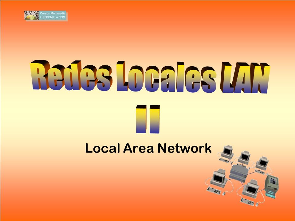 Redes Locales LAN II Local Area Network