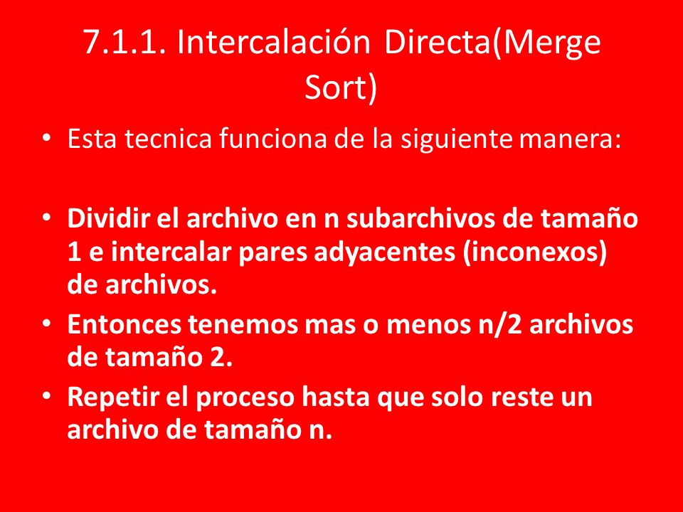 Intercalación Directa(Merge Sort)