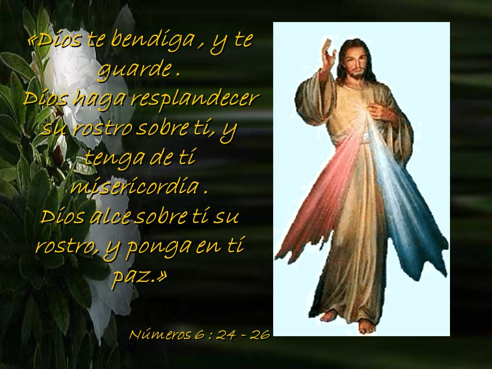 «Dios te bendiga , y te guarde