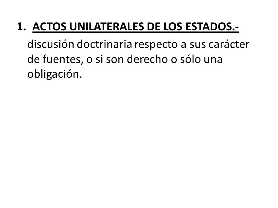 ACTOS UNILATERALES DE LOS ESTADOS.-