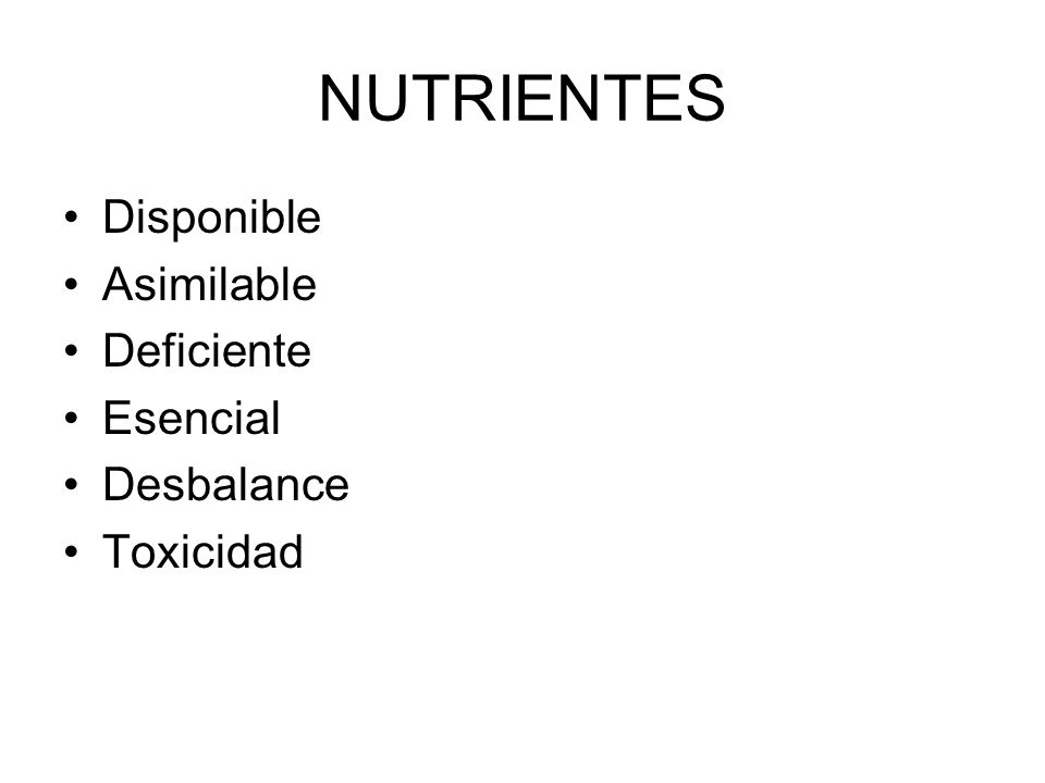 NUTRIENTES Disponible Asimilable Deficiente Esencial Desbalance