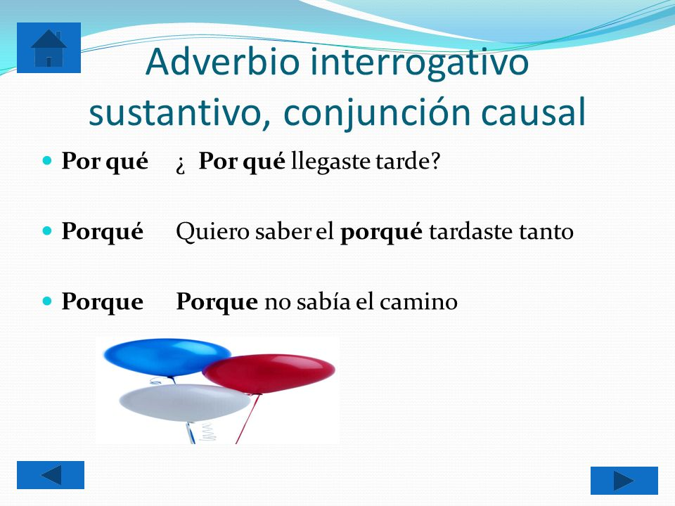 Adverbio interrogativo sustantivo, conjunción causal