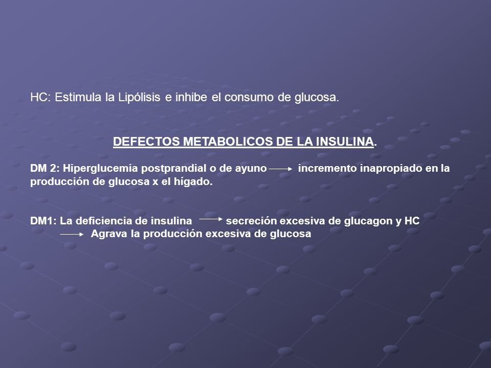 DEFECTOS METABOLICOS DE LA INSULINA.