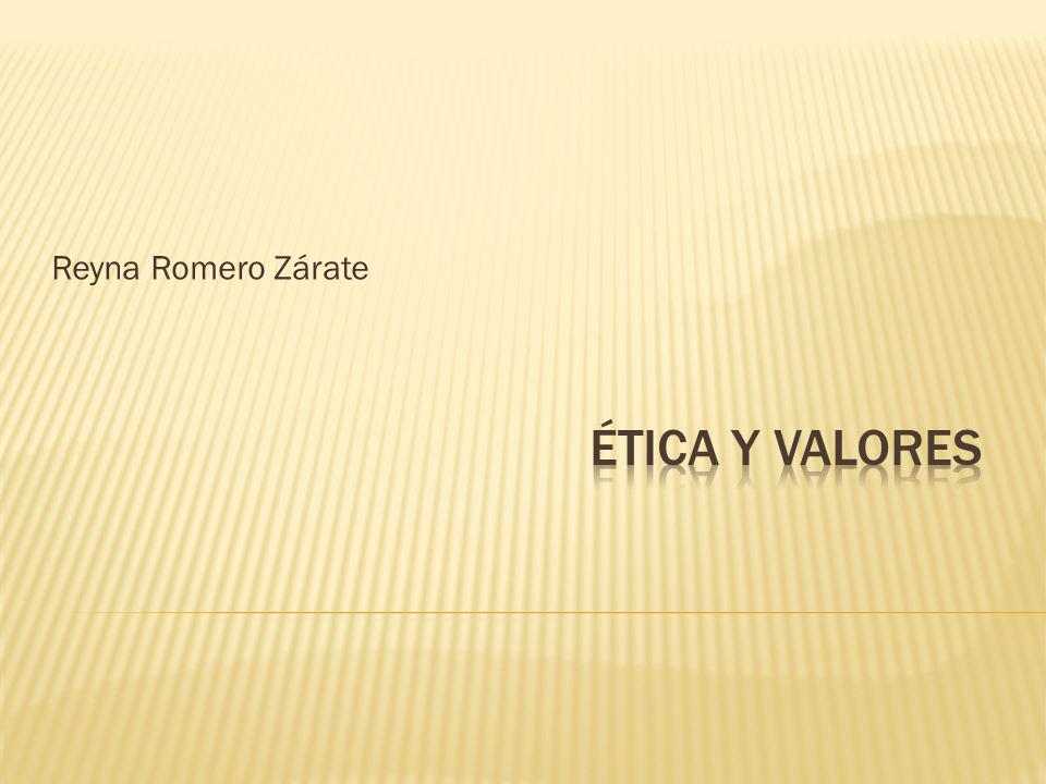 Reyna Romero Zárate Ética y valores