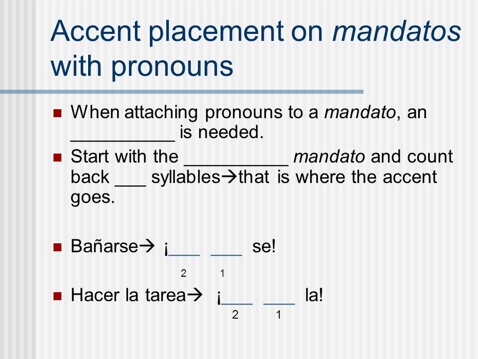 Accent placement on mandatos with pronouns