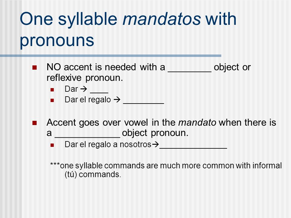 One syllable mandatos with pronouns