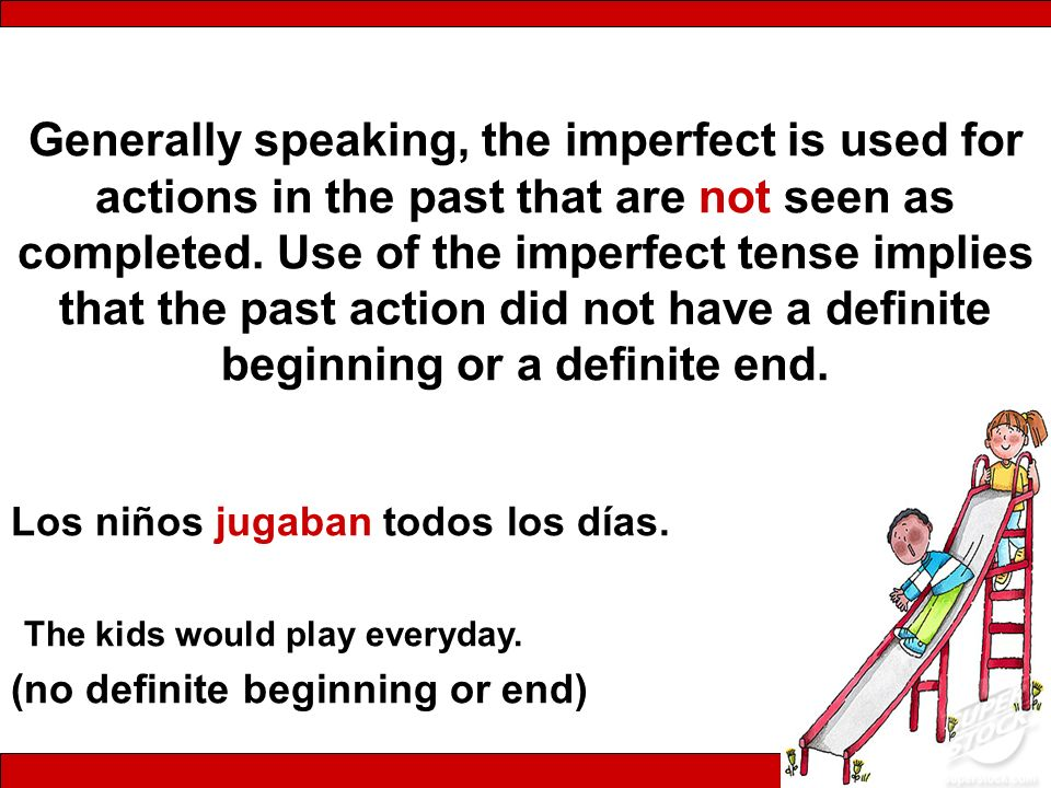 Generally speaking, the imperfect is used for actions in the past that are not seen as completed. Use of the imperfect tense implies that the past action did not have a definite beginning or a definite end.