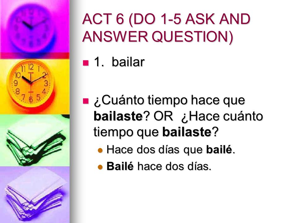 ACT 6 (DO 1-5 ASK AND ANSWER QUESTION)