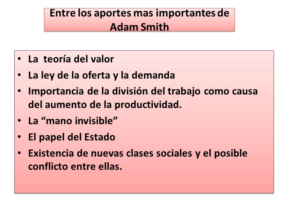 Entre los aportes mas importantes de Adam Smith