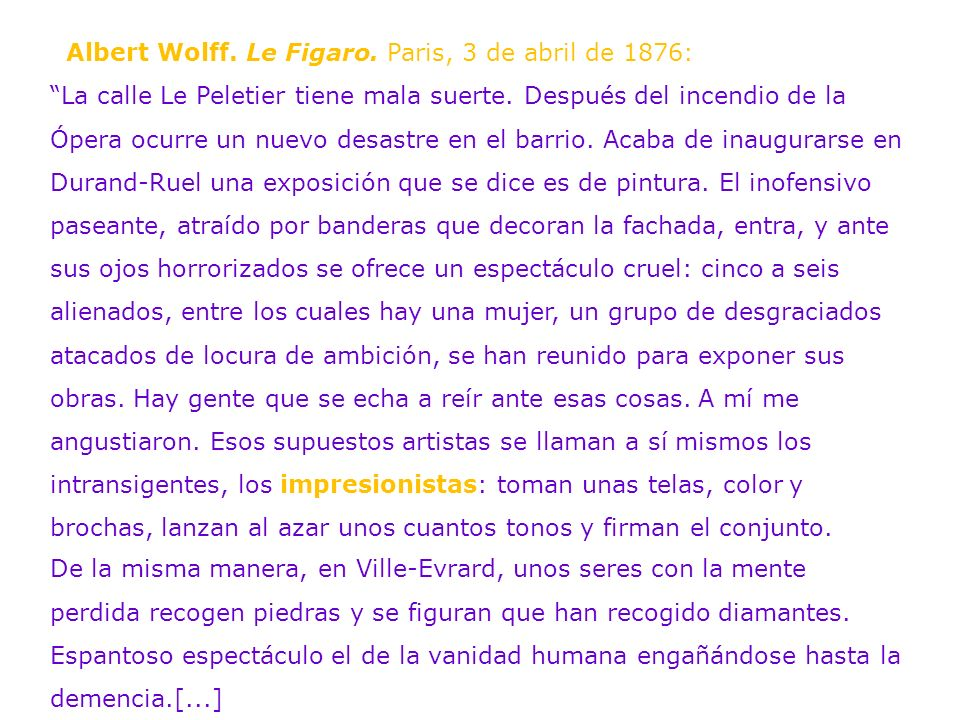 Albert Wolff. Le Figaro. Paris, 3 de abril de 1876: