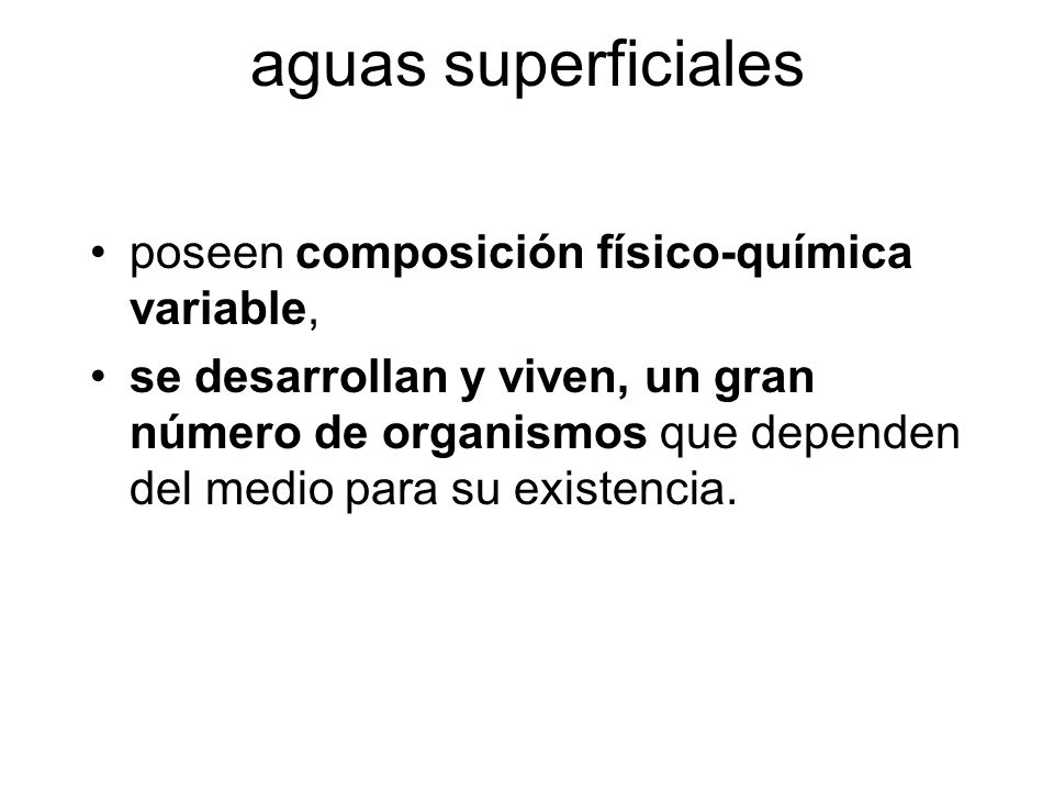 aguas superficiales poseen composición físico-química variable,