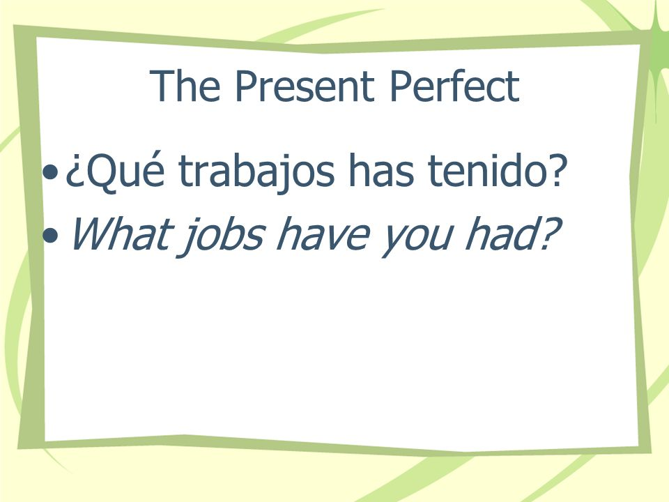 ¿Qué trabajos has tenido What jobs have you had