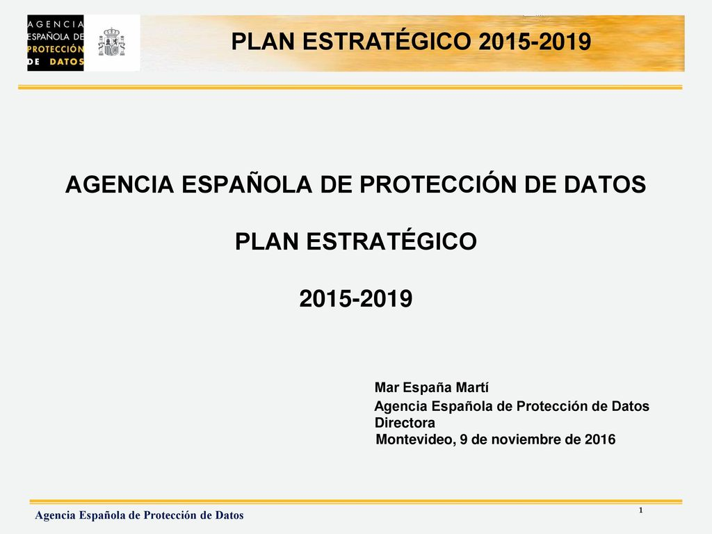 AGENCIA ESPAÑOLA DE PROTECCIÓN DE DATOS PLAN ESTRATÉGICO - ppt descargar