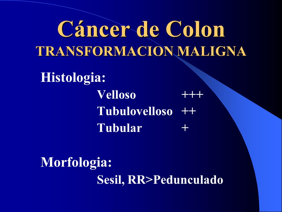 Cáncer de Colon TRANSFORMACION MALIGNA