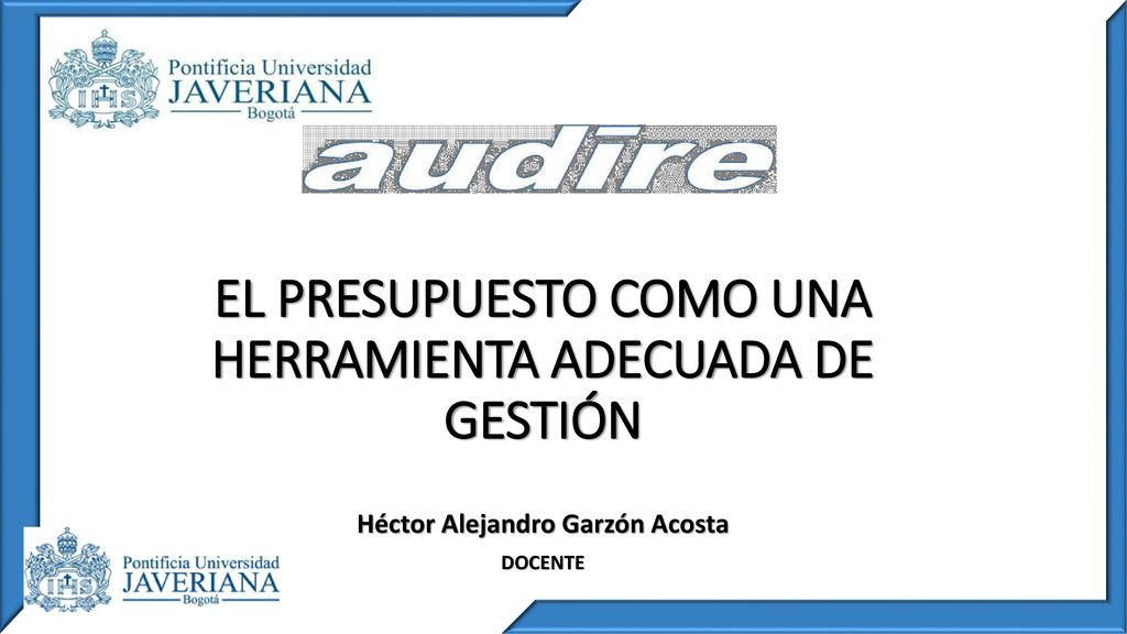 EL PRESUPUESTO COMO UNA HERRAMIENTA ADECUADA DE GESTIN