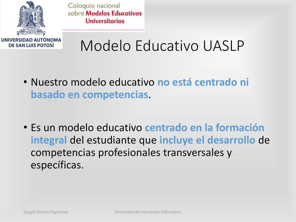 El Modelo Educativo de la UASLP en un currículum flexible - ppt ...
