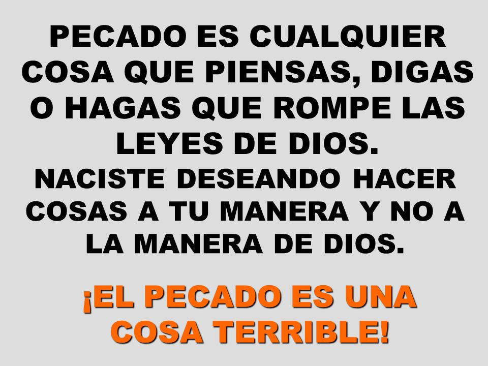 ¡EL PECADO ES UNA COSA TERRIBLE!